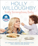 Pdf Truly Scrumptious Baby: My complete feeding and weaning plan for 6 months and beyond Telecharger