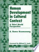 Human Development in Cultural Context  : A Third World Perspective