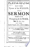Peace the gift of God, but the terrour of the wicked; in a sermon [on Isaiah lvii. 19-21] preach'd on the thanksgiving for the Peace, July the 7th, 1713