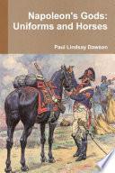 Napoleon s Gods  Uniforms and Horses
