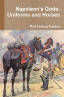 Napoleon's Gods: Uniforms and Horses
