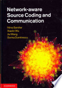 Network aware Source Coding and Communication