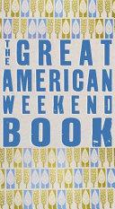 The Great American Weekend Book