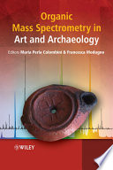 Organic Mass Spectrometry in Art and Archaeology Book