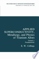 Applied Superconductivity  Metallurgy  and Physics of Titanium Alloys