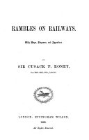 Rambles on Railways  With maps  diagrams  and appendices