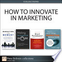 How To Innovate In Marketing Collection  Book PDF