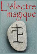 L'électre Magique, d'après le Grimoire de Benoit XIV