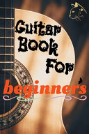 Guitar Book For Beginners For Kids & Adults, Teach Yourself to Play Guitar