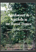 Agroforestry on Acid Soils in the Humid Tropics