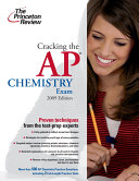 Cracking the AP Chemistry Exam  2009 Edition Book