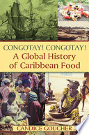 Congotay Congotay A Global History Of Caribbean Food PDF