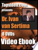 Dr  Ivan Van Sertima  8 DVD video lectures Book