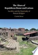 The Altars of Republican Rome and Latium