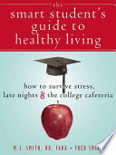 The Smart Student S Guide To Healthy Living Book
