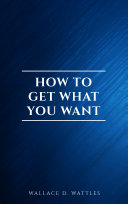 How to Get What You Want [Pdf/ePub] eBook