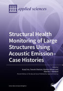 Structural Health Monitoring of Large Structures Using Acoustic Emission–Case Histories