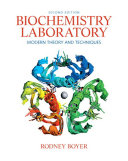 Biochemistry laboratory: modern theories and techniques