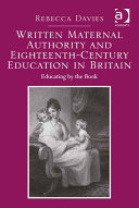 Written Maternal Authority and Eighteenth Century Education in Britain