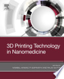 3D Printing Technology in Nanomedicine
