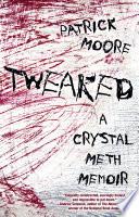 Tweaked  A Crystal Meth Memoir