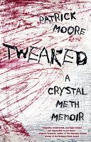Tweaked: A Crystal Meth Memoir Book