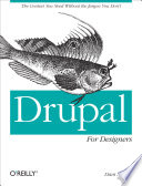 Drupal for Designers  : The Context You Need Without the Jargon You Don't