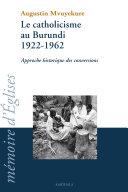 Pdf Le catholicisme au Burundi-1922-1962 Telecharger