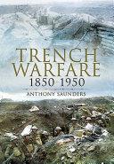 Trench Warfare, 1850–1950