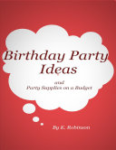 Birthday Party Ideas and Party Supplies on a Budget
