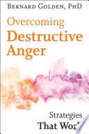 Overcoming Destructive Anger