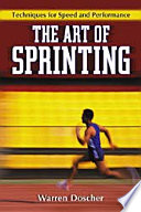 """The Art of Sprinting: Techniques for Speed and Performance"" by Warren Doscher"