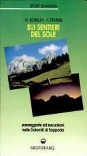 Sui sentieri del sole. Passeggiate ed escursioni nelle Dolomiti di Sappada