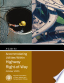 A Guide for Accommodating Utilities within Highway Right of Way  4th Edition