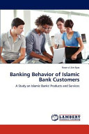 Banking Behavior Of Islamic Bank Customers