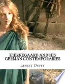 Kierkegaard and His German Contemporaries