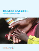 Children and AIDS  Country Fact Sheets  2009