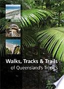 Walks  Tracks and Trails of Queensland s Tropics