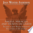 Angels, Miracles, and Heaven on Earth