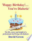 Happy Birthday     You re Diabetic