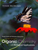 Study Guide with Solutions Manual for McMurry S Organic Chemistry  With Biological Applications  3rd