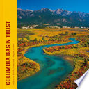 Columbia Basin Trust: A Story of People, Power and a Region United