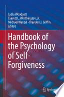 Handbook of the Psychology of Self Forgiveness