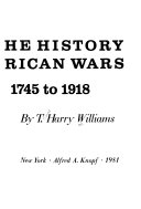 The History of American Wars from 1745 to 1918