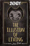 Bendy The Illusion Of Living