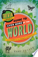The Trivia Lover s Guide to Even More of the World