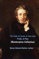 The Lady of Lyons Or Love and Pride  a Play
