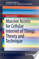 Massive Access for Cellular Internet of Things Theory and Technique