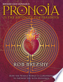 Pronoia Is the Antidote for Paranoia