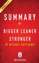 Summary of Bigger Leaner Stronger Book PDF